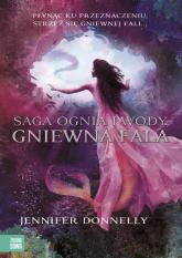 Saga Ognia i Wody. Gniewna fala - Jennifer Donnelly | mała okładka