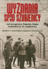 Wyznania spod szubienicy. Autobiografia Rudolfa Hossa komendanta KŁ Auschwitz - Rudolf Hoess | mała okładka
