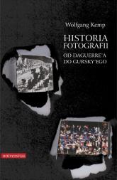 Historia fotografii. Od Daguerre'a do Gursky'ego - Wolfgang Kemp | mała okładka