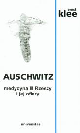 Auschwitz. Medycyna III Rzeszy i jej ofiary - Ernst Klee | mała okładka