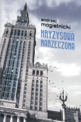 Kryzysowa narzeczona - Andrzej Mogielnicki | mała okładka