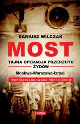 Most - tajna operacja przerzutu żydów - Dariusz Wilczak | mała okładka