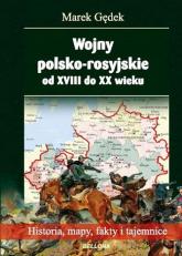 Wojny polsko-rosyjskie od XVIII do XX wieku - Marek Gędek | mała okładka