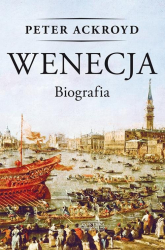 Wenecja Biografia - Peter Ackroyd | mała okładka