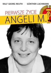 Pierwsze życie Angeli M. - Reuth Ralf Georg, Lachmann Günther | mała okładka
