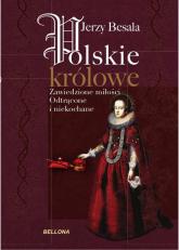 Polskie królowe. Zawiedzione miłości - Jerzy Besala | mała okładka