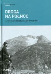 Droga na Północ. Antologia norweskiej literatury faktu -  | mała okładka
