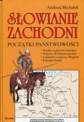 Słowianie zachodni. Początki państwowości - Andrzej Michałek | mała okładka