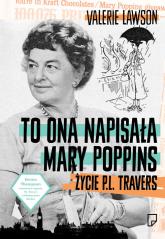 To ona napisała Mary Poppins. Życie P. L. Travers - Valerie Lavson | mała okładka