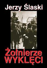 Żołnierze wyklęci - Jerzy Ślaski | mała okładka