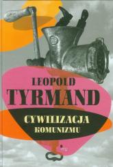 Cywilizacja komunizmu - Leopold Tyrmand | mała okładka
