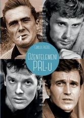 Dżentelmeni PRL-u - Emilia Padoł | mała okładka
