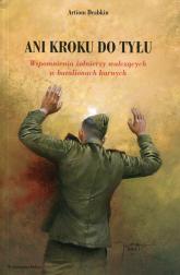 Ani kroku do tyłu. Wspomnienia żołnierzy w batalionach karnych - Artiom Drabkin | mała okładka