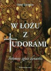 W łożu z Tudorami. Intymne życie dynastii - Amy Licence | mała okładka