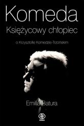 Komeda. Księżycowy chłopiec o Krzysztofie Komedzie-Trzcińskim - Emilia Batura | mała okładka