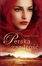 Perska zazdrość - Laila Shukri | mała okładka