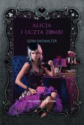 Alicja i uczta zombi - Gena Showalter | mała okładka