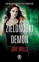 Zielonooki demon - Jaye Wells | mała okładka