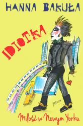 Idiotka. Miłość w Nowym Jorku - Hanna Bakuła | mała okładka