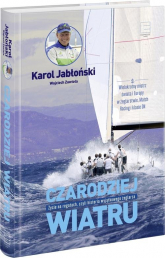 Czarodziej wiatru - Jabłoński Karol, Zawioła Wojciech | mała okładka