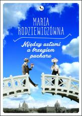 Między ustami a brzegiem pucharu - Maria Rodziewiczówna | mała okładka