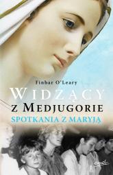Widzący z Medjugorie. Spotkania z Maryją - Finbar OLeary | mała okładka