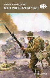 Nad Wieprzem 1920 - Piotr Krukowski | mała okładka