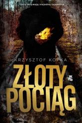 Złoty pociąg - Krzysztof Kopka   mała okładka