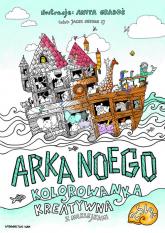 Arka Noego Kolorowanka kreatywna z naklejkami - Graboś Anita, Siepsiak Jacek | mała okładka