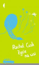 Życie na wsi - Cusk Rachel | mała okładka