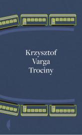 Trociny - Krzysztof Varga | mała okładka