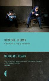 Strażnik trumny. Opowieść o mojej rodzinie - Huang Wenguang | mała okładka