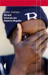 Strach. Ostatnie dni Roberta Mugabe - Peter Godwin | mała okładka