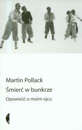 Śmierć w bunkrze. Opowieść o moim ojcu - Martin Pollack | mała okładka