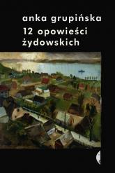 12 opowieści żydowskich - Anka Grupińska | mała okładka