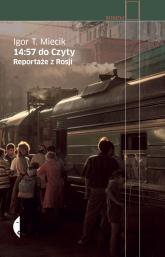 14:57 do Czyty Reportaże z Rosji - Miecik Igor T. | mała okładka