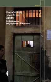 438 dni. Nafta z Ogadenu i wojna przeciw dziennikarzom - Persson Johan, Schibbye Martin | mała okładka