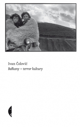 Bałkany- terror kultury - Ivan Čolović | mała okładka