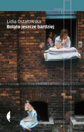 Bolało jeszcze bardziej - Lidia Ostałowska | mała okładka