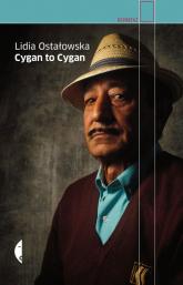 Cygan to Cygan - Lidia Ostałowska | mała okładka