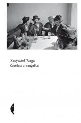 Czardasz z mangalicą - Krzysztof Varga | mała okładka
