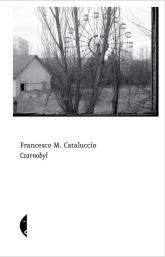Czarnobyl - Cataluccio Francesco M. | mała okładka