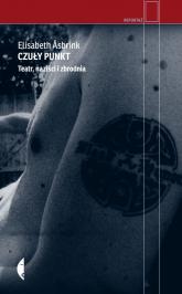 Czuły punkt. Teatr, naziści i zbrodnia - Asbrink Elisabeth | mała okładka