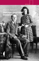 Dlaczego rozstrzelali  Stanisławów - Martin Pollack | mała okładka