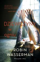 Dziewczyny w ogniu - Robin Wasserman | mała okładka