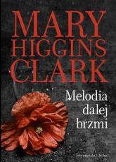 Melodia dalej brzmi - Higgins Clark Mary | mała okładka