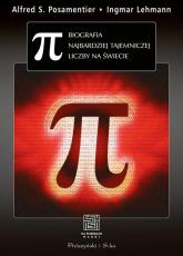 Pi. Biografia najbardziej tajemniczej liczby na świecie - Posamentier Alfred S., Lehmann Ingmar | mała okładka