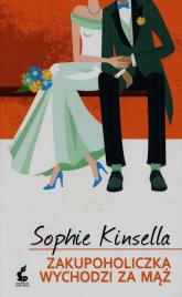 Zakupoholiczka wychodzi za mąż - Sophie Kinsella | mała okładka