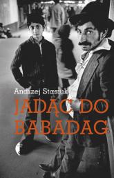 Jadąc do Babadag - Andrzej Stasiuk | mała okładka