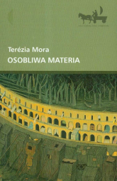 Osobliwa materia - Terezia Mora | mała okładka
